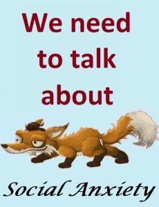WeNeedToTalkAboutSocialAnxiety